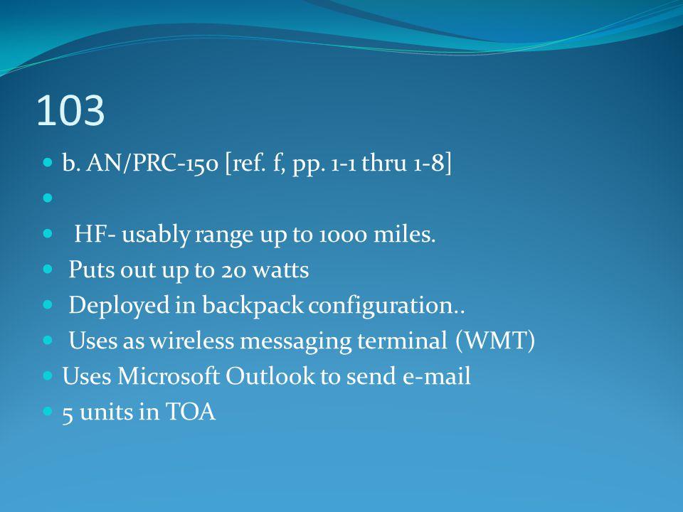 103 b. AN/PRC-150 [ref. f, pp. 1-1 thru 1-8]